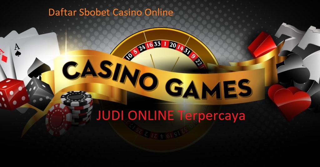 Sebuah Pemanfaatan Casino Sbobet Oleh Para Bettor