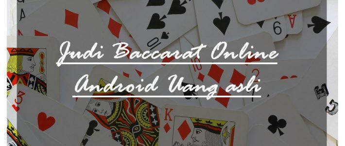 Kepopuleran Judi Baccarat Online Android Uang Asli